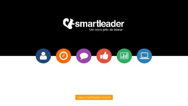 Um novo jeito de liderar  www.smartleader.com.br