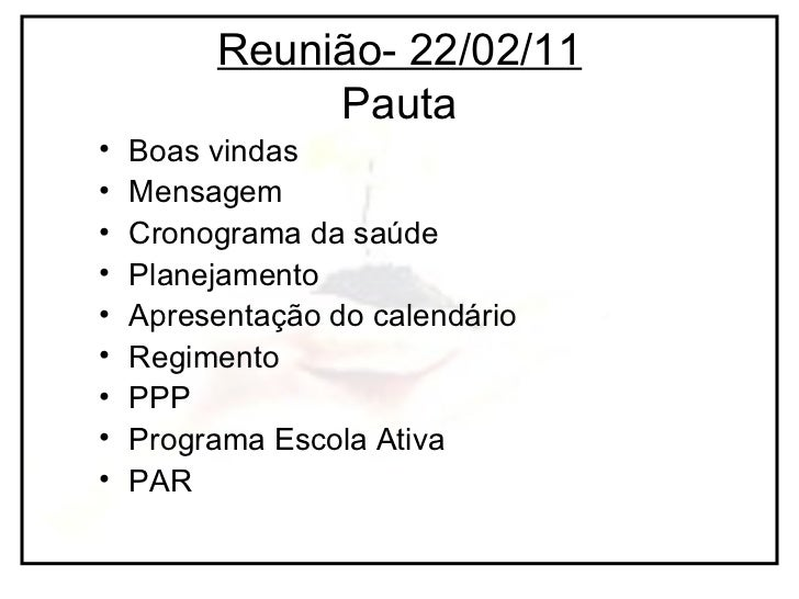 Reunião- 22/02/11 Pauta <ul><li>Boas vindas </li></ul><ul><li>Mensagem </li></ul><ul><li>Cronograma da saúde </li></ul><ul...