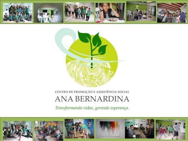 Missão:  Ser um Centro de Promoção e Assistência Social com o objetivo principal, de preparar o individuo para sua atuação...