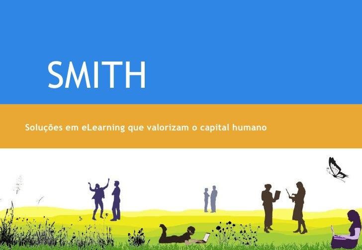 Soluções em eLearning que valorizam o capital humano SMITH