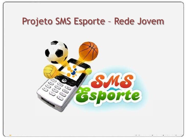 Projeto SMS Esporte – Rede Jovem<br />
