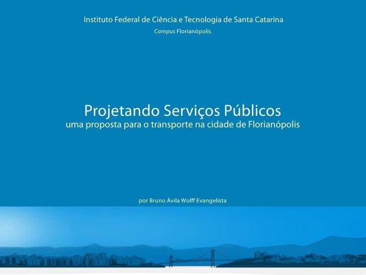 Instituto Federal de Ciência e Tecnologia de Santa Catarina                         Campus Florianópolis    Projetando Ser...