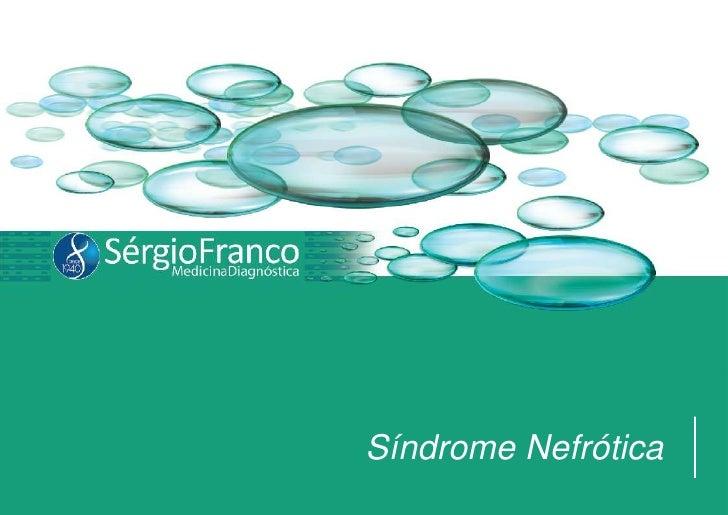 Síndrome Nefrótica<br />