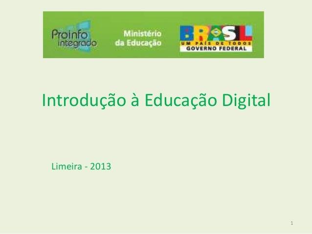 Introdução à Educação Digital Limeira - 2013 1