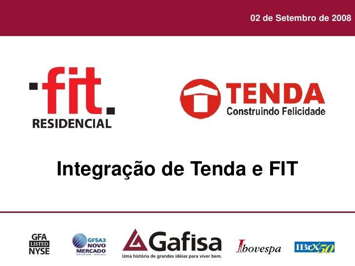 02 de Setembro de 2008     Integração de Tenda e FIT                                             1                        ...