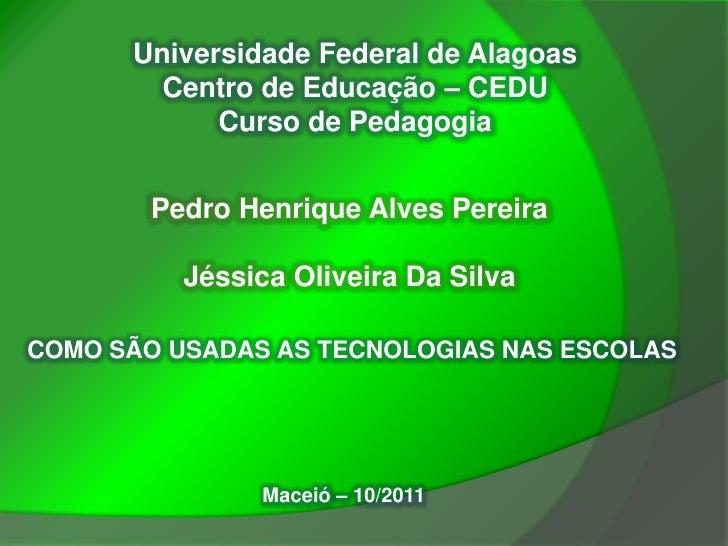 Universidade Federal de Alagoas        Centro de Educação – CEDU            Curso de Pedagogia       Pedro Henrique Alves ...