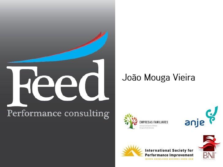 • Baixa Eficácia Organizacional • O que Fazer • As Soluções Feed Performance Consulting • As vantagens de trabalhar connos...