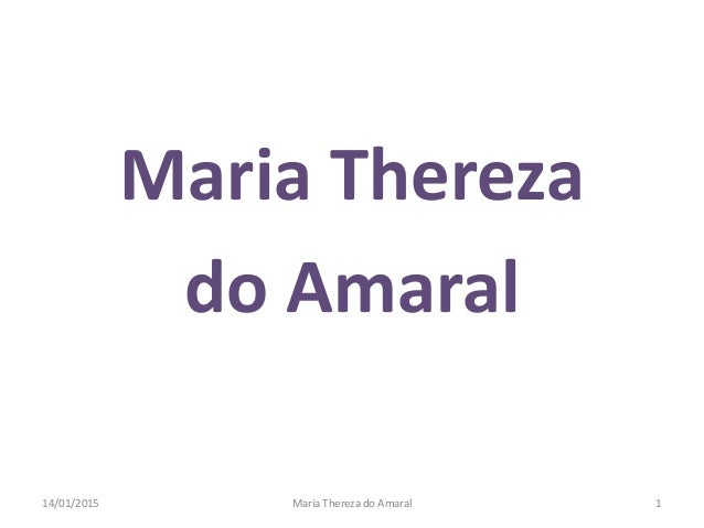 Maria Thereza do Amaral 14/01/2015 Maria Thereza do Amaral 1