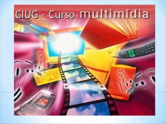 CIUG - CursoCIUG - Curso