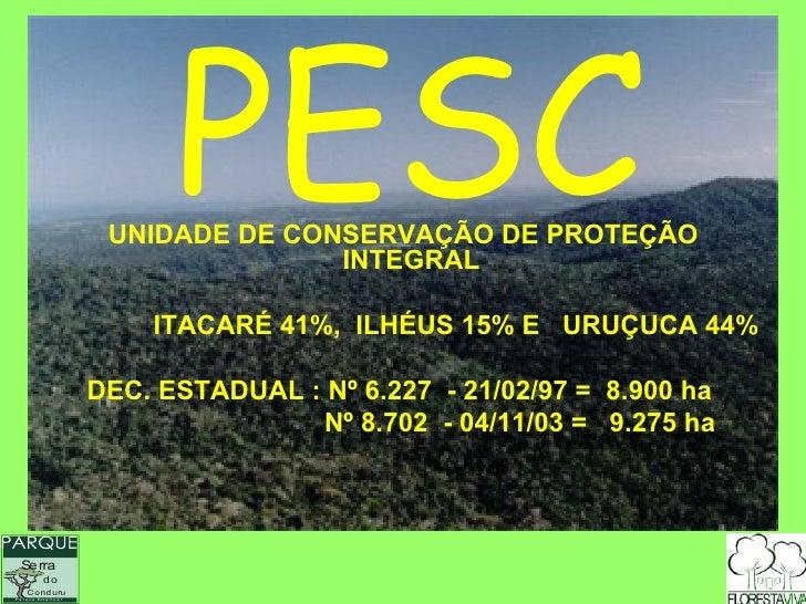 PESC                            UNIDADE DE CONSERVAÇÃO DE PROTEÇÃO                                          INTEGRAL      ...