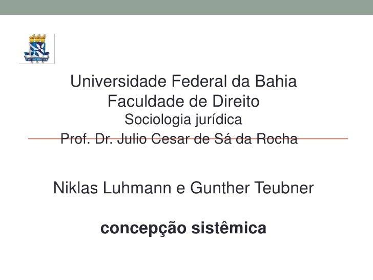 Universidade Federal da Bahia      Faculdade de Direito           Sociologia jurídicaProf. Dr. Julio Cesar de Sá da RochaN...