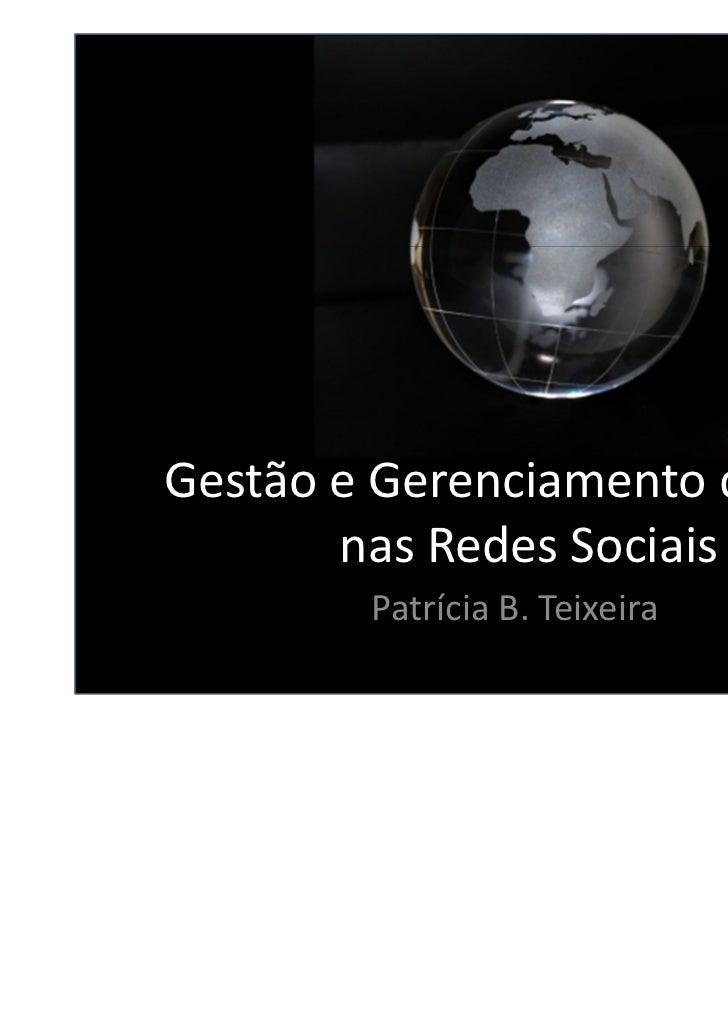 Gestão e Gerenciamento de Crise       nas Redes Sociais        Patrícia B. Teixeira