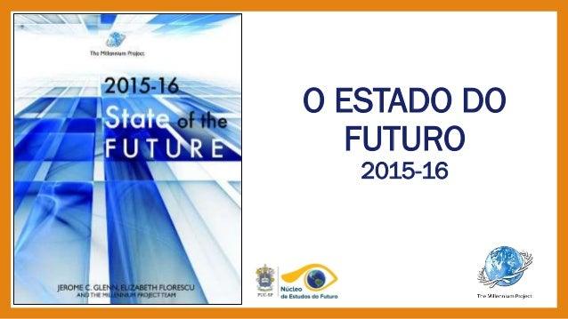 O ESTADO DO FUTURO 2015-16