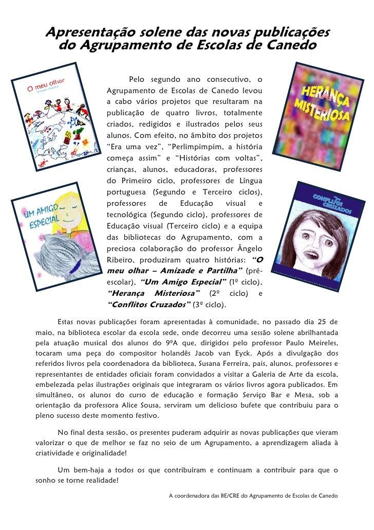 Apresentação solene das novas publicações   do Agrupamento de Escolas de Canedo                            Pelo segundo an...