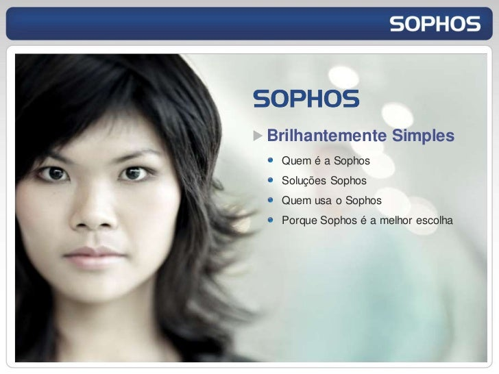 Brilhantemente Simples Quem é a Sophos Soluções Sophos Quem usa o Sophos Porque Sophos é a melhor escolha