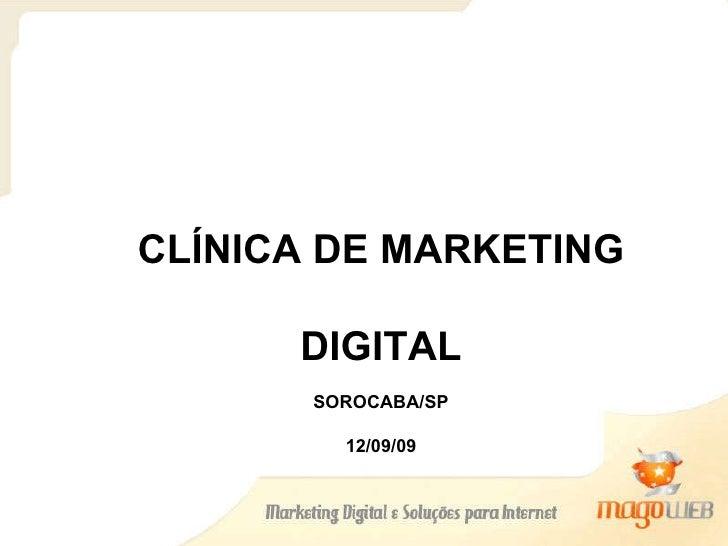 CLÍNICA DE MARKETING DIGITAL SOROCABA/SP 12/09/09