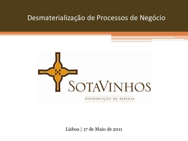 Desmaterialização de Processos de Negócio<br />Lisboa | 17 de Maio de 2011<br />
