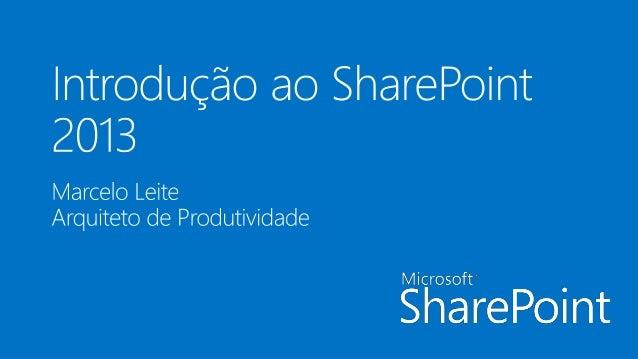 ©2012 Microsoft Corporation. Todos os direitos reservados. Conteúdo baseado no SharePoint Server 2013 Preview e publicado ...