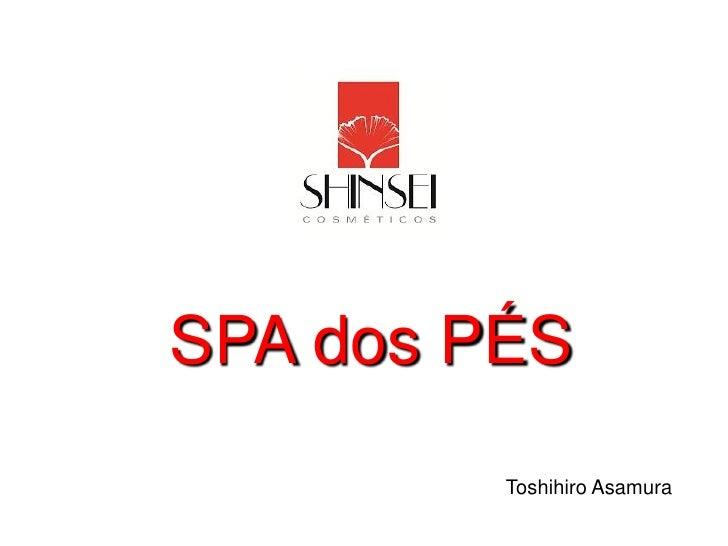 SPA dos PÉS          Toshihiro Asamura