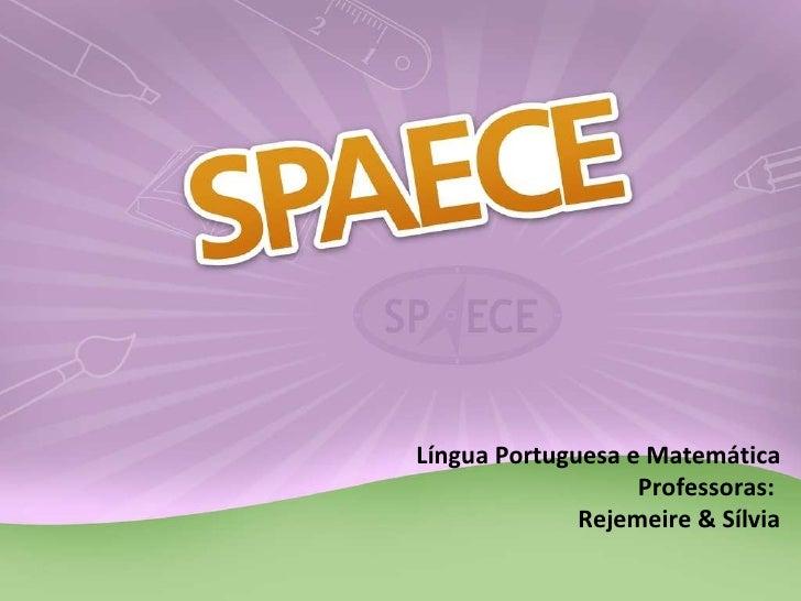 Língua Portuguesa e Matemática Professoras:  Rejemeire & Sílvia
