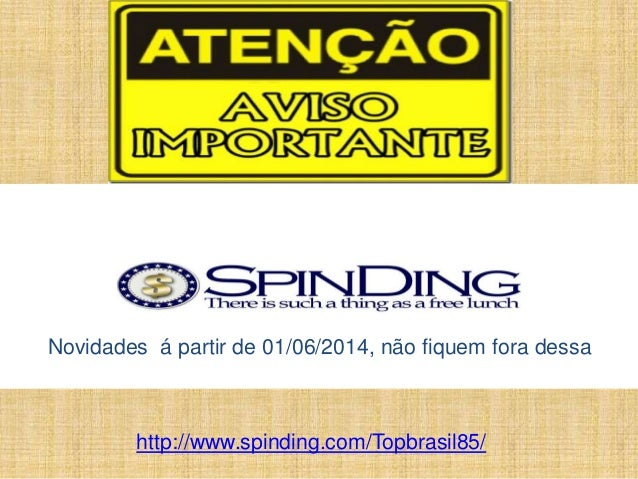 Novidades á partir de 01/06/2014, não fiquem fora dessa http://www.spinding.com/Topbrasil85/