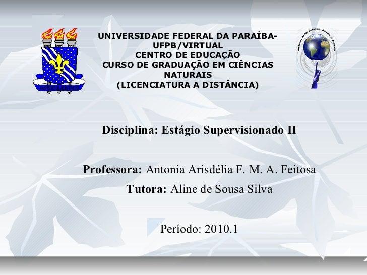 UNIVERSIDADE FEDERAL DA PARAÍBA-             UFPB/VIRTUAL          CENTRO DE EDUCAÇÃO    CURSO DE GRADUAÇÃO EM CIÊNCIAS   ...