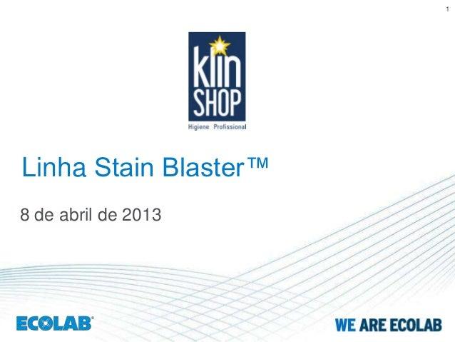 1Linha Stain Blaster™8 de abril de 2013