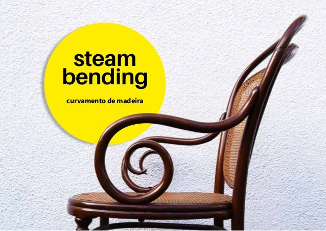 steam  bending  curvamento de madeira