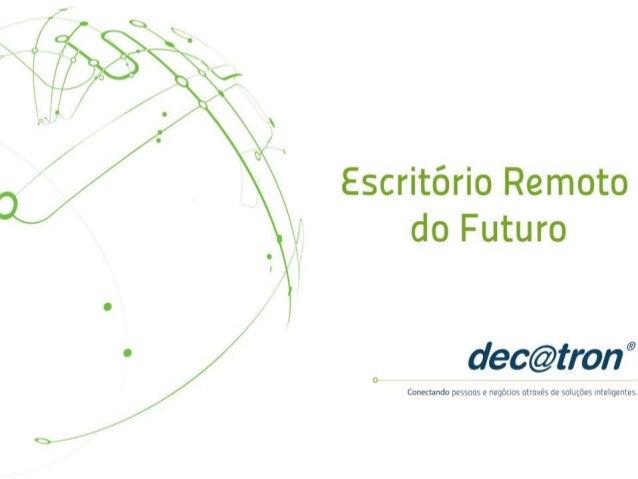"""Escritório Remoto do Futuro  ° O t dec@tron""""  Conectando pessoas e negocios através de soluções inteligente:"""