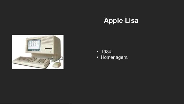 Apple Lisa • 1984; • Homenagem.