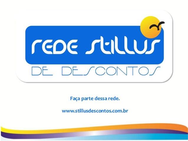 Faça parte dessa rede.www.stillusdescontos.com.br