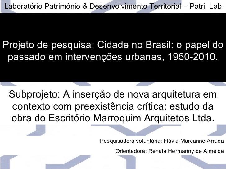 Laboratório Patrimônio & Desenvolvimento Territorial – Patri_LabProjeto de pesquisa: Cidade no Brasil: o papel do passado ...