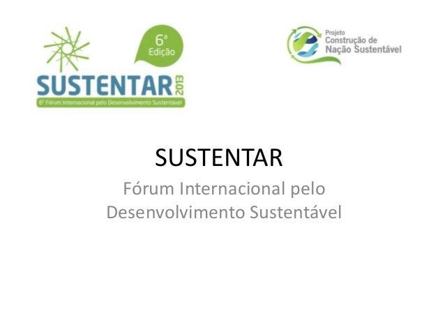 SUSTENTAR Fórum Internacional pelo Desenvolvimento Sustentável