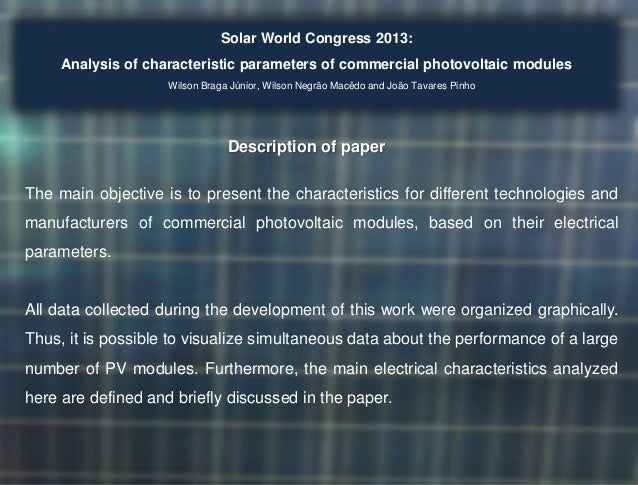 Solar World Congress 2013: Analysis of characteristic parameters of commercial photovoltaic modules Wilson Braga Júnior, W...