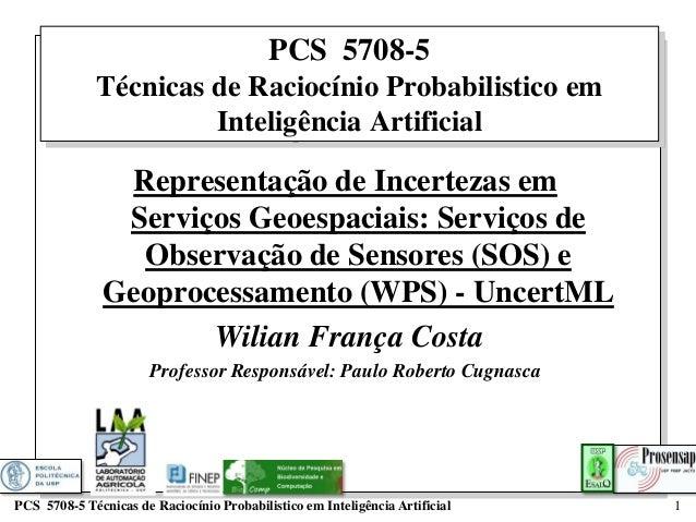 PCS 5708-5              Técnicas de Raciocínio Probabilistico em                       Inteligência Artificial            ...
