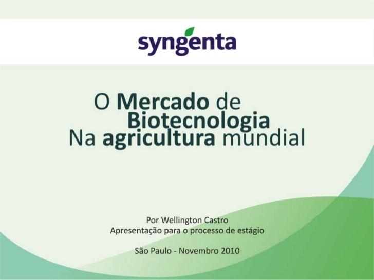 • Importância da Agricultura e do agronegócio mundial     22% do PIB mundial é movimentado pela agricultura     É o maio...