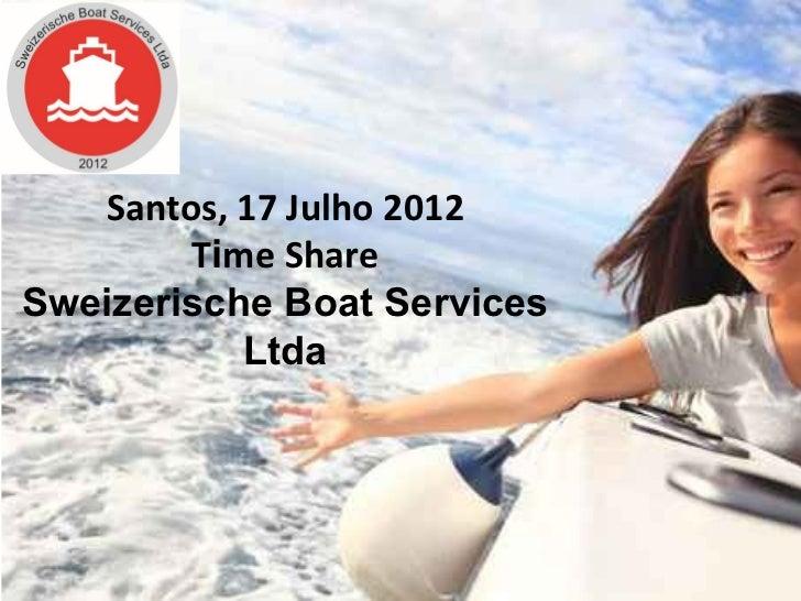 Santos, 17 Julho 2012        Time ShareSweizerische Boat Services           Ltda