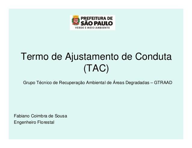 Termo de Ajustamento de Conduta                (TAC)    Grupo Técnico de Recuperação Ambiental de Áreas Degradadas – GTRAA...