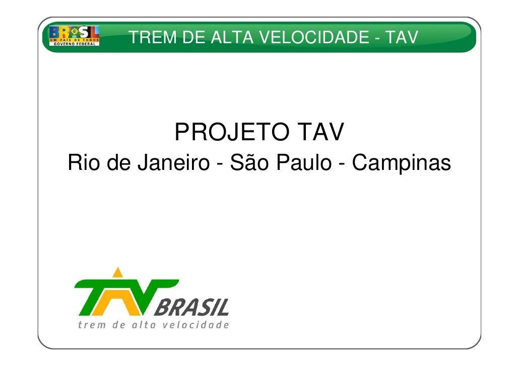 TREM DE ALTA VELOCIDADE - TAV               PROJETO TAV Rio de Janeiro - São Paulo - Campinas                             ...