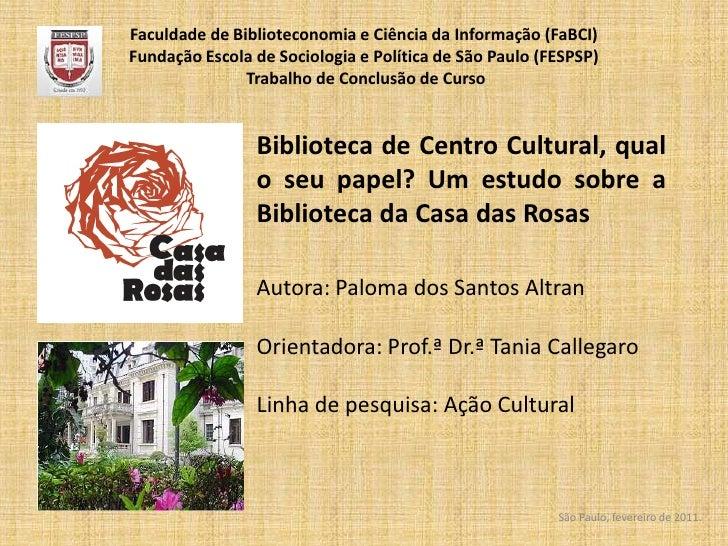 Faculdade de Biblioteconomia e Ciência da Informação (FaBCI)Fundação Escola de Sociologia e Política de São Paulo (FESPSP)...