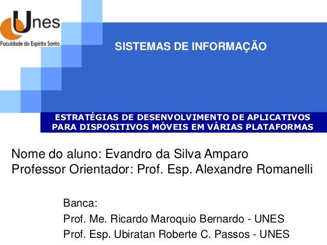 SISTEMAS DE INFORMAÇÃO       ESTRATÉGIAS DE DESENVOLVIMENTO DE APLICATIVOS      PARA DISPOSITIVOS MÓVEIS EM VÁRIAS PLATAFO...