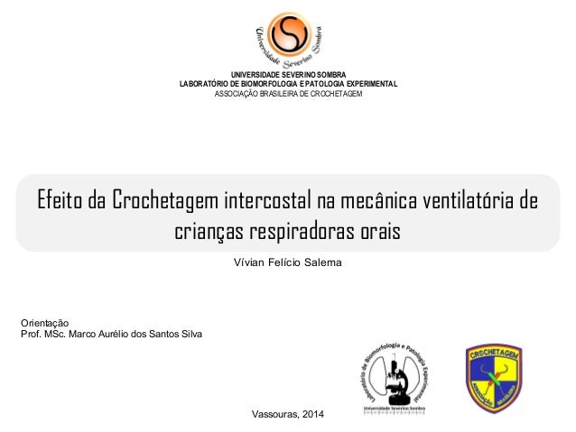 Vívian Felício Salema Vassouras, 2014 Efeito da Crochetagem intercostal na mecânica ventilatória de crianças respiradoras ...