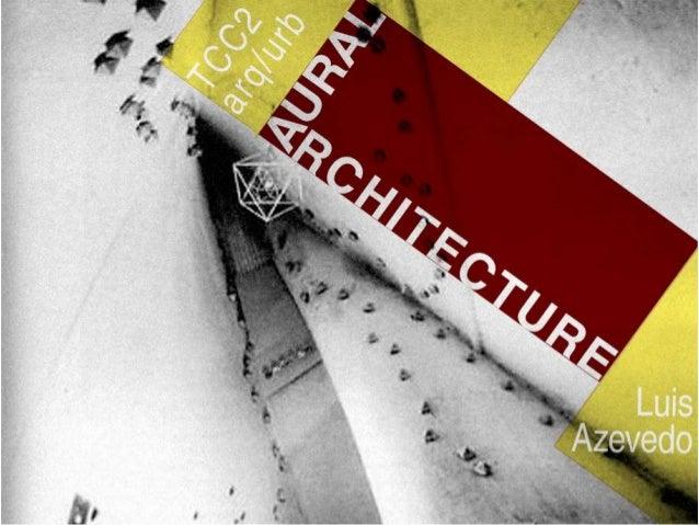 CONCEITO  AURAL ARCHITECTURE olha para o som como um elemento de design: como o som define o espaço, cria reinos da vida p...