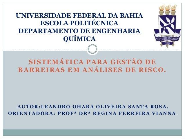 UNIVERSIDADE FEDERAL DA BAHIA       ESCOLA POLITÉCNICA  DEPARTAMENTO DE ENGENHARIA            QUÍMICA     S I S TE M Á TI ...