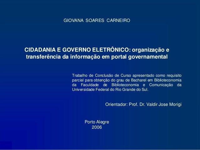 GIOVANA SOARES CARNEIROCIDADANIA E GOVERNO ELETRÔNICO: organização etransferência da informação em portal governamental   ...