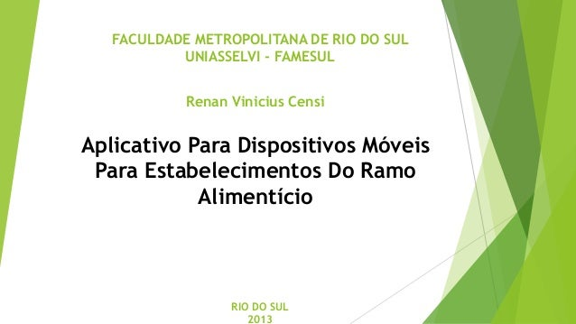 FACULDADE METROPOLITANA DE RIO DO SULUNIASSELVI - FAMESULAplicativo Para Dispositivos MóveisPara Estabelecimentos Do RamoA...