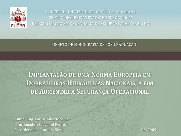 PONTIFICIA UNIVERSIDADE CATÓLICA DO PARANÁ<br />CENTRO DE CIENCIAS EXATAS E TECNOLOGICAS<br />ESPECIALIZAÇÃO EM ENGENHARIA...