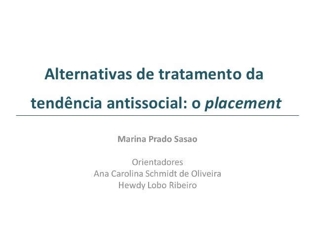Alternativas de tratamento datendência antissocial: o placement