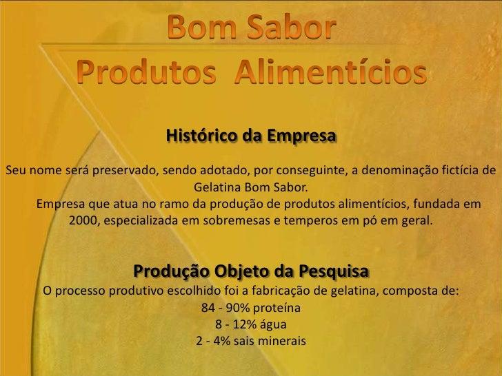 Histórico da EmpresaSeu nome será preservado, sendo adotado, por conseguinte, a denominação fictícia de                   ...