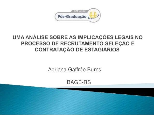Adriana Gaffrée Burns BAGÉ-RS